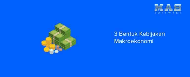 3 Bentuk Kebijakan Makro ekonomi