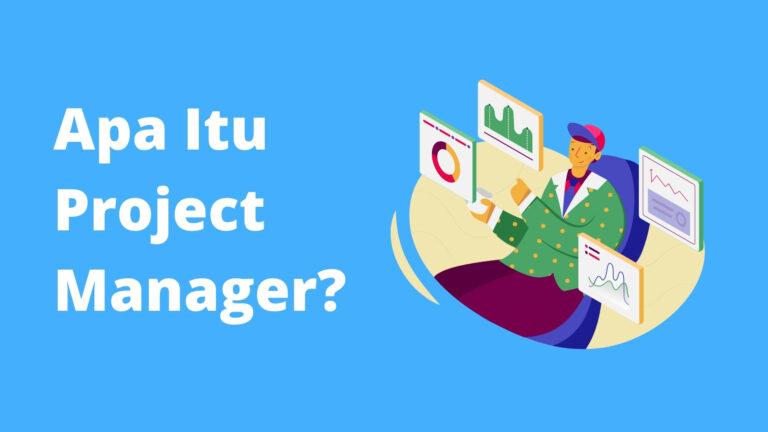 Project Manager adalah